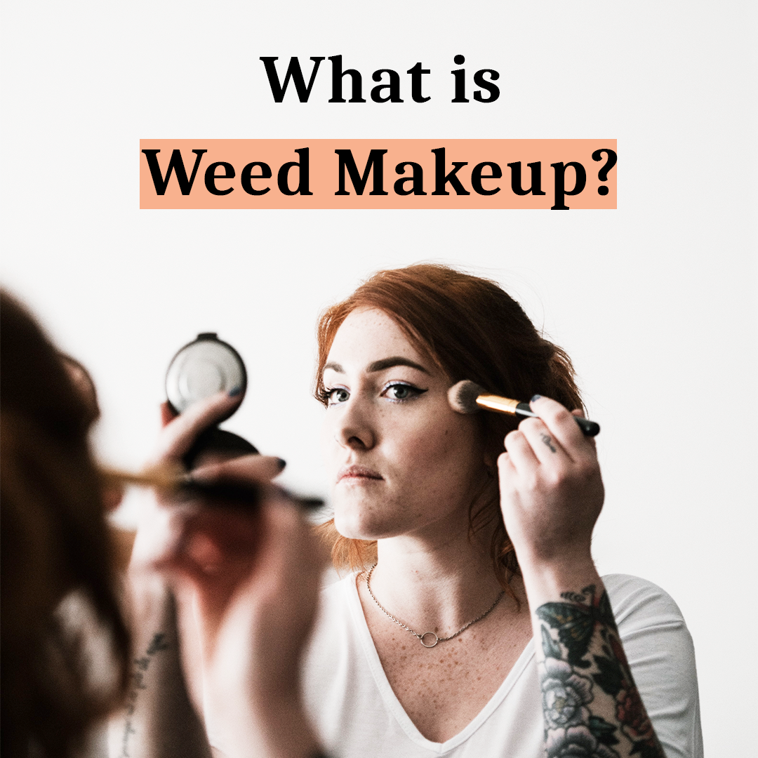 what is weed makeup