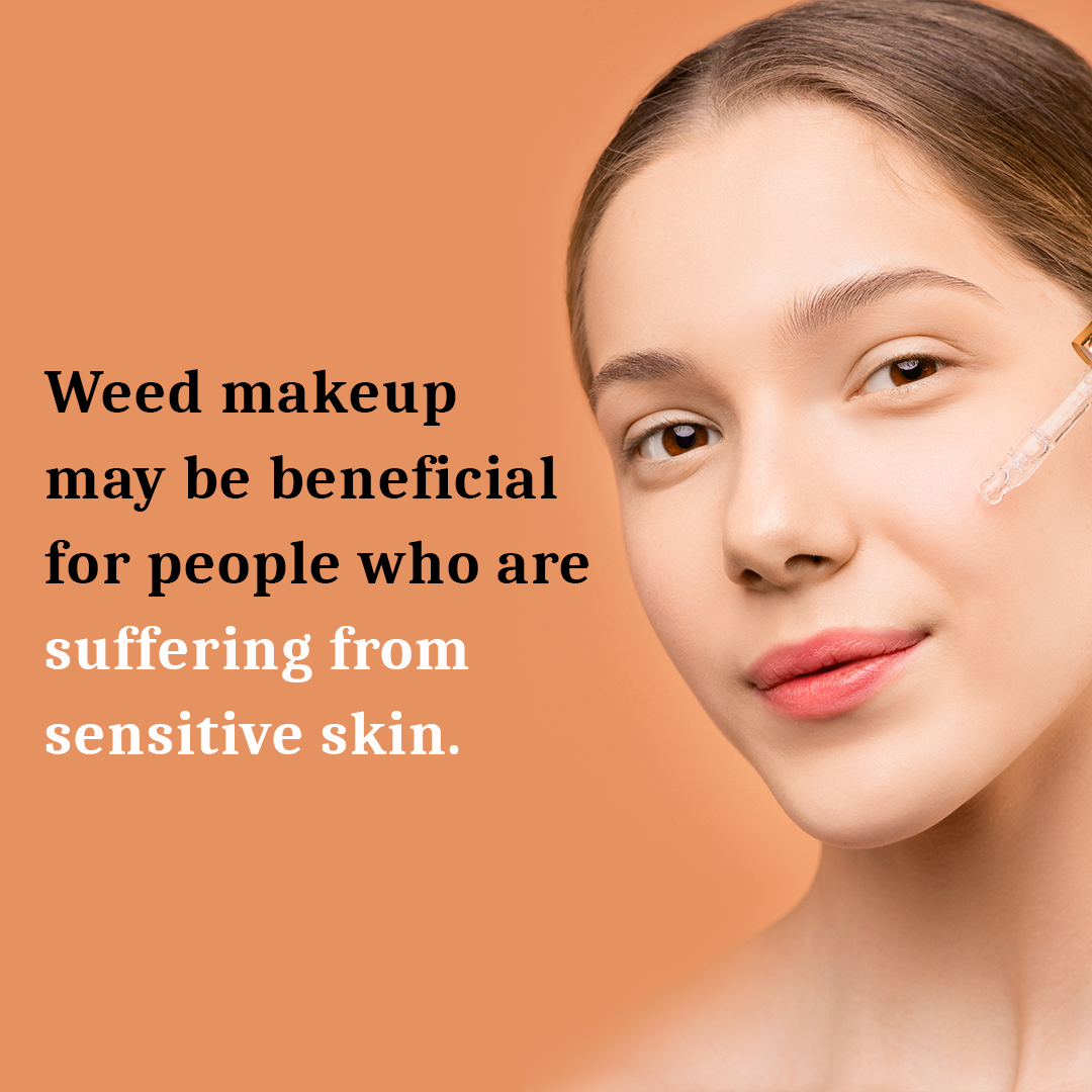 weed makeup for sensitive skin
