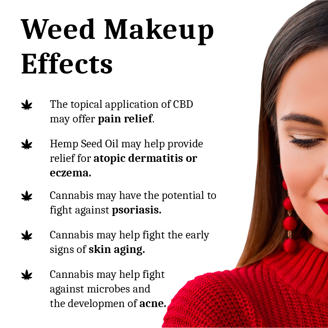 Weed makeup effects