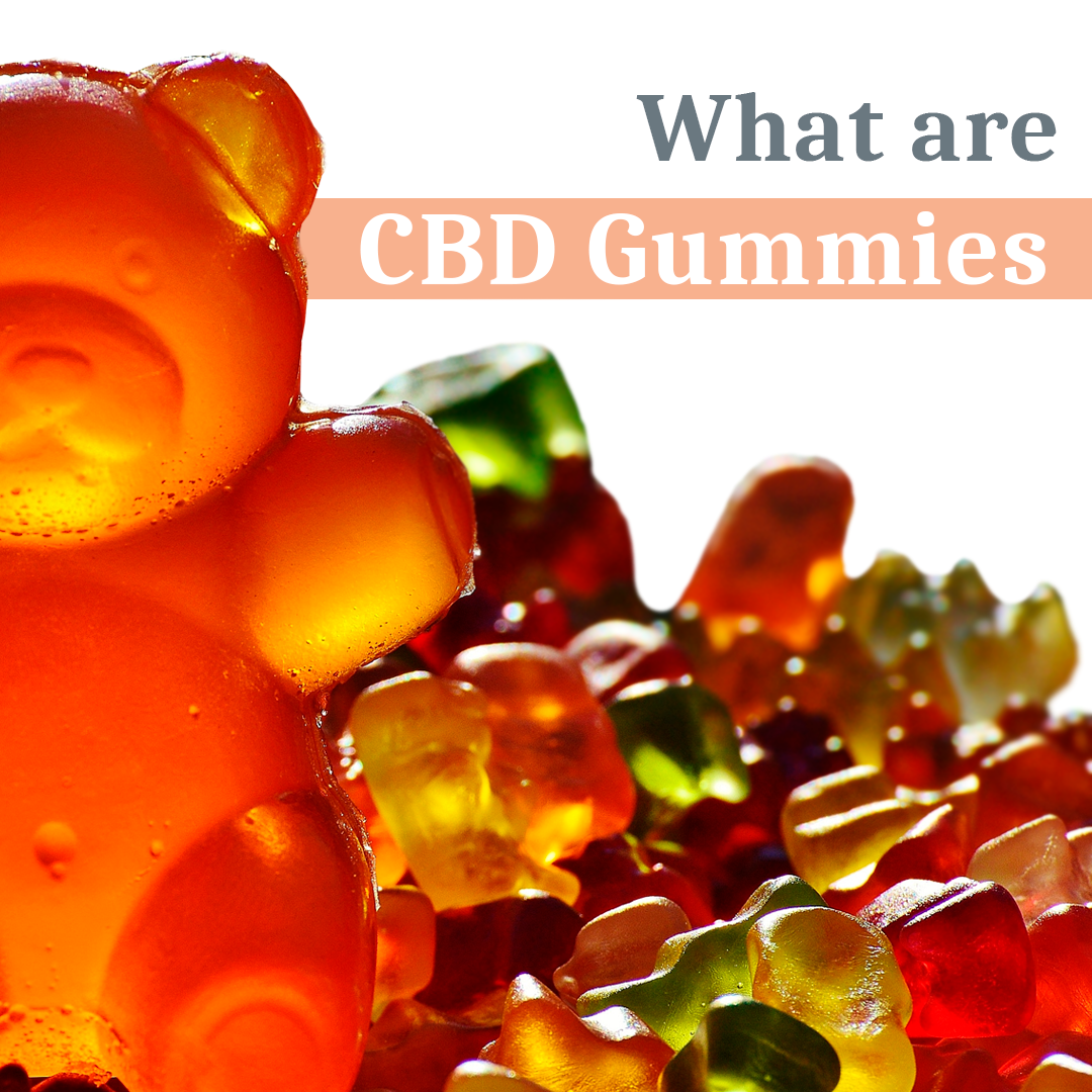 CBD Gummies: What Are They And Where I Can Get Them?
